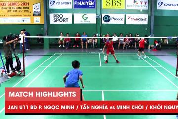 Highlights JWS 2021 (Tháng 1) | BD U11 Chung kết: Ngọc Minh/Tấn Nghĩa vs Minh Khôi/Khôi Nguyên