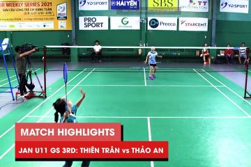 Highlights JWS 2021 (Tháng 1) | GS U11 Tranh hạng Ba: Ngô Lê Thiên Trân vs Trần Thảo An