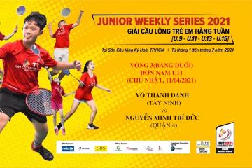JWS 2021 (11/4) | U11 | BS | R3: Võ Thành Danh (Tây Ninh) vs Nguyễn Minh Trí Đức (Quận 4)
