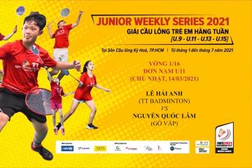 JWS 2021 (14/3) | U11 | BS | 1/16: Lê Hải Anh (TT Badminton) vs Nguyễn Quốc Lâm (Gò Vấp)