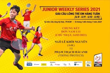 JWS 2021 (14/3) | U11 | BS | F: Ngô Lê Khôi Nguyên (A4K) vs Phạm Thạch Hải Anh (Thông Protech)