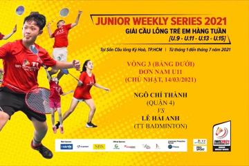 JWS 2021 (14/3) | U11 | BS | R3: Ngô Chí Thành (Quận 4) vs Lê Hải Anh (TT Badminton)