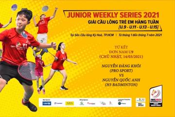 JWS 2021 (14/3) | U9 | BS | QF: Nguyễn Đăng Khôi (Pro Sport) vs Nguyễn Quốc Anh (H3 Badminton)