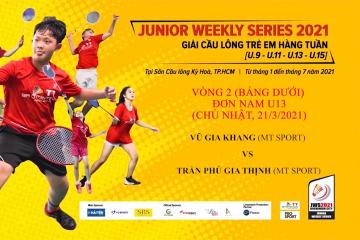 JWS 2021 (21/3) | U13 | BS | R2: Vũ Gia Khang (MT Sport) vs Trần Phú Gia Thịnh (MT Sport)