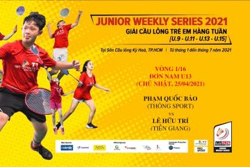 JWS 2021 (25/4) | U13 | BS | 1/16: Phạm Quốc Bảo (Thông Sport) vs Lê Hữu Trí (Tiền Giang)