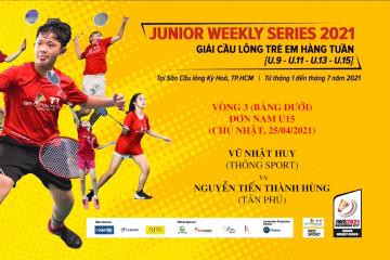 JWS 2021 (25/4) | U15 | BS | R3: Vũ Nhật Huy (Thông Sport) vs Nguyễn Tiến Thành Hùng (Tân Phú)