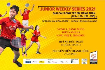 JWS 2021 (25/4) | U15 | BS | R4: Huỳnh Đức Toàn (Thông Sport) vs Nguyễn Tiến Thành Hùng (Tân Phú)