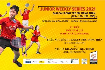 JWS 2021 (25/4)|U13|BD|QF: Nguyễn Huy/Long Hiển (TT Badminton) vs Gia Khang/Gia Thịnh (Khánh Nguyễn)  Không công khai