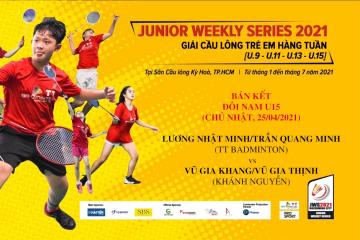 JWS 2021 (25/4)|U15|BD|SF: Nhật Minh/Quang Minh (TT Badminton) vs Gia Khang/Gia Thịnh (Khánh Nguyễn)
