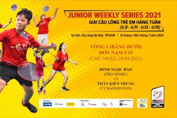 JWS 2021 (28/3) | U15 | BS | R1: Đinh Ngọc Bảo (TT Badminton) vs Thân Kiến Trung (TT Badminton)
