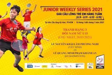 JWS 2021 (28/3)|U15|XD|3RD: Nguyên Khải/Phương Nghi (Tây Ninh) vs Quang Minh/Khánh An (H3 Badminton)