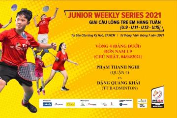 JWS 2021 (4/4) | U9 | BS | R4: Phạm Thanh Nghị (Quận 4) vs Đặng Quang Khải (TT Badminton)