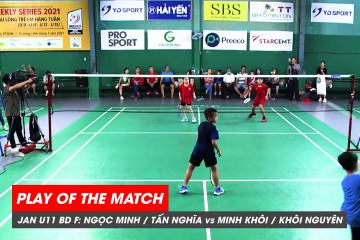 Play of the match JWS 2021 (Tháng 1) BD U11 Chung kết: Ngọc Minh/Tấn Nghĩa vs Minh Khôi/Khôi Nguyên