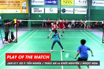 Play of the match | JWS 2021 (Tháng 1) | XD U11 Chung kết: Tấn Nghĩa/Thảo An vs Khôi Nguyên/Ngọc Nga